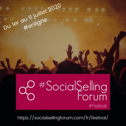 #SocialSellingForum #Festival #EnLigne – 1er au 11 juillet 2020