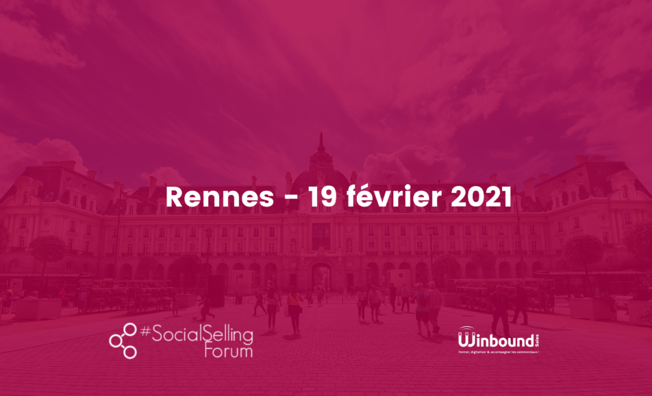 Vendredi 19 février – #SocialSellingForum #Rennes 2021